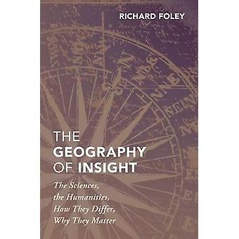 The Geography of Insight - The Sciences - the Humanities - How they Di