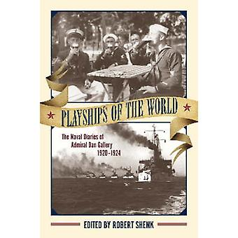 Playships of the World - The Naval Diaries of Admiral Dan Gallery - 19