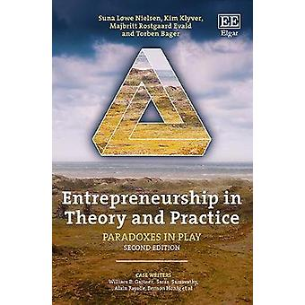 Entrepreneurship in Theory and Practice - Paradoxes in Play by Kim Kly