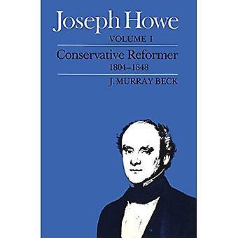 Joseph Howe: Conservative Reformer v. 1