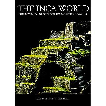 The Inca World: The Development of Pre-Columbian Peru A.D. 1000-1534