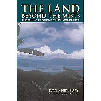 The Land Beyond the Mists: Essays on Identity and Authority in Precolonial Congo and Rwanda