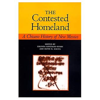 The Contested Homeland: A Chicano History of New Mexico