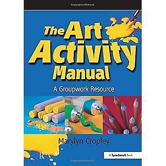 The Art Activity Manual: A Groupwork Resource