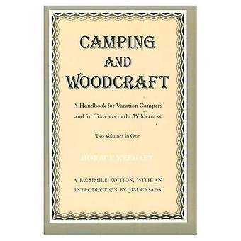 Camping et Woodcraft: un manuel pour les campeurs de vacances et pour les voyageurs dans le désert [fac-similé]