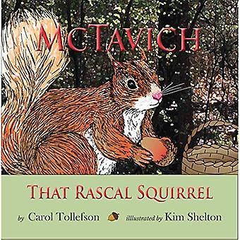 McTavich that Rascal Squirrel