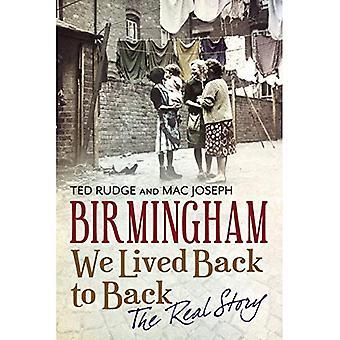 Birmingham: Abbiamo vissuto Back to Back - la vera storia