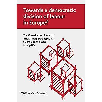 Mot en demokratisk arbetsfördelning i Europa?: kombination modellen som en ny integrerad strategi för yrkes- och familjeliv