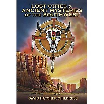 Lost Cities and Ancient Mysteries of the Southwest