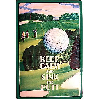 Keep Calm And Sink The Putt Embossed Steel Sign (hi 3020)