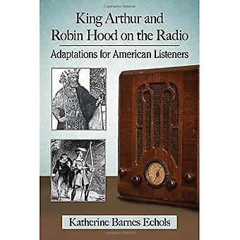 King Arthur and Robin Hood� on the Radio: Adaptations for American Listeners