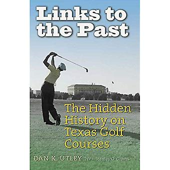Links to the Past: The Hidden History on Texas Golf Courses (Swaim-Paup Sports Series)