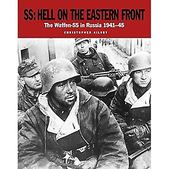 SS: Hell on the Eastern Front: The Waffen-SS in Russia 1941-45 (SS)