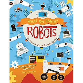 What on Earth: Robots (What On Earth?)