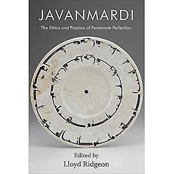 Javanmardi: The Ethics and Practice of Persianate Perfection