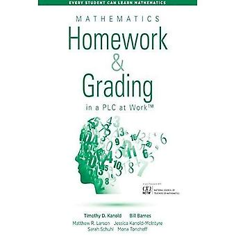 Mathematics Homework and Grading in a Plc at Work(tm): (Math Homework and Grading Practices That Drive Student Engagement and Achievement) (Every Student Can Learn Mathematics)