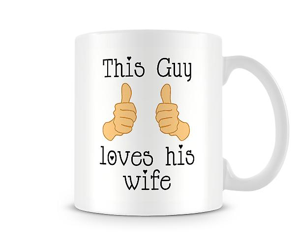 This Guy Loves His Wife Mug