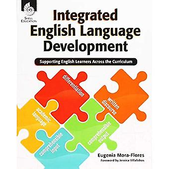 Integrated English Language Development: Supporting English Learners Across the� Curriculum (Professional Resources)
