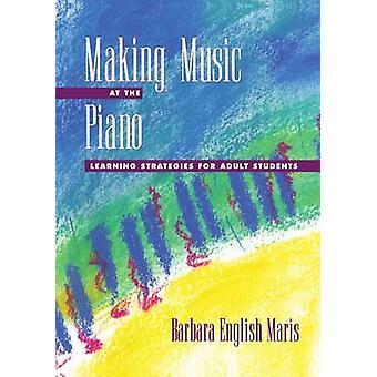 Musizieren am Klavier Lernstrategien für Erwachsene Studenten von Maris & Barbara Englisch