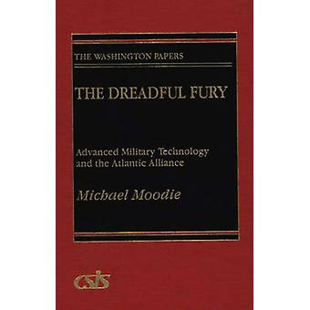 The Dreadful Fury Advanced Military Technology and the Atlantic Alliance by Moody & Michael