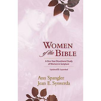 Women of the Bible A OneYear Devotional Study of Women in Scripture by Spangler & Ann