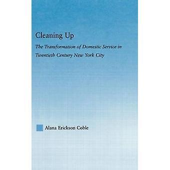 Die Transformation der Haushaltsdienst im zwanzigsten Jahrhundert durch gepflasterte & Alana Erickson, New York City Reinigung