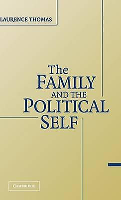 The Family and the Political Self by Thomas & Laurence