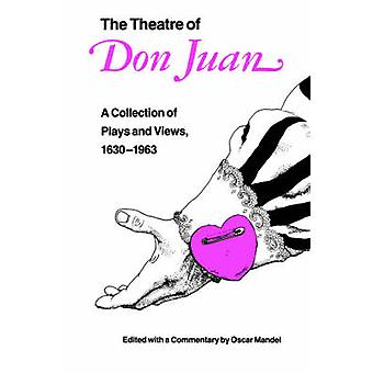 The Theatre of Don Juan A Collection of Plays and Views 16301963 by Mandel & Oscar