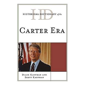 Historical Dictionary of the Carter Era by Kaufman & Diane
