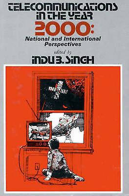 Telecommunications in the Year 2000 National and International Perspectives by Singh & Indu B.