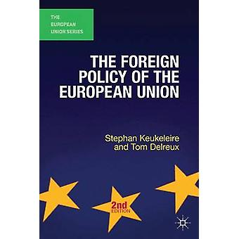 The Foreign Policy of the European Union by Keukeleire & Stephan