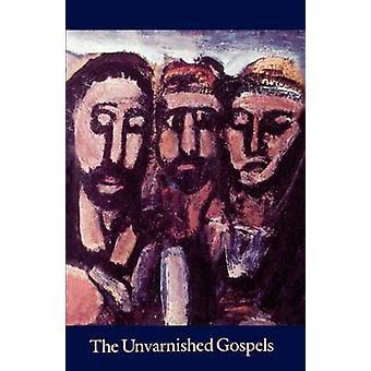 Unvarnished Gospels by Gaus & Andy