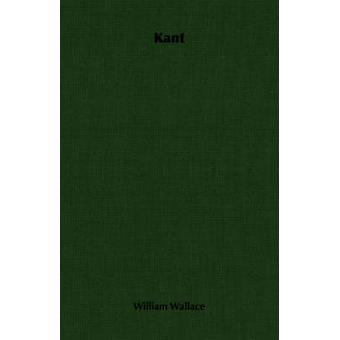Kant by Wallace & William