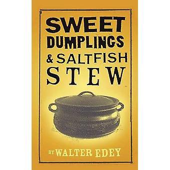 Sweet Dumplings and Salt Fish Stew by Edey & Walter