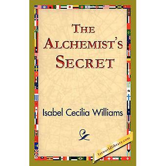 Das Geheimnis des Alchemisten von Williams & Isabel Cecilia