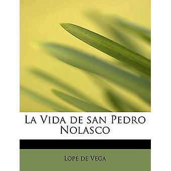 La Vida de San Pedro Nolasco av Vega & Lope de