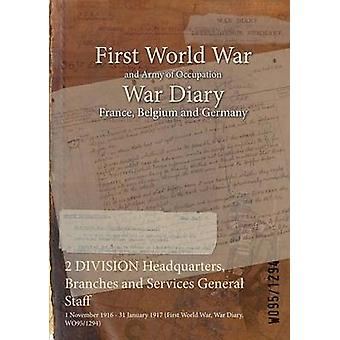 2 DIVISION Headquarters Branches and Services General Staff  1 November 1916  31 January 1917 First World War War Diary WO951294 by WO951294
