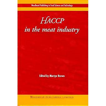 Haccp in the Meat Industry by Brown & Martyn