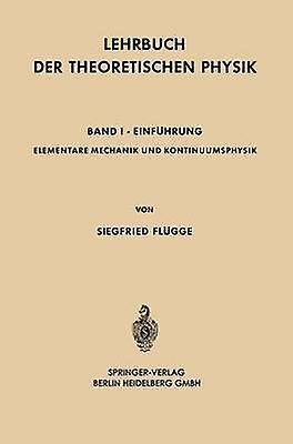 EleHommestare Mechanik und Kontinuumsphysik by Flgge & Siegfried