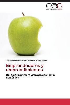 Emprendedores y emprendimientos by Lpez Gerardo Daniel