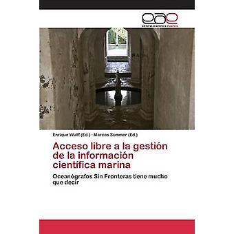 Libre Acceso a la Gestin De La Informacin Cientfica Marina Wulff Enrique