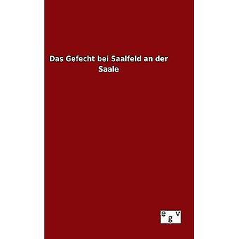 Das Gefecht bei Saalfeld an der Saale por ohne Autor