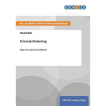 EchtzeitMarketing by Reil & Harald