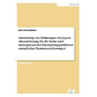 Auswertung ・ フォン ・ Erfahrungen mit Japans Alterssicherung fr 死ぬ Suche nach Auswegen aus den Finanzierungsproblemen europischer Rentenversicherungen Granabetter ・ ドリス