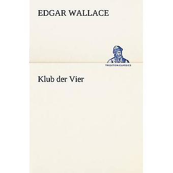 Klub Der Vier durch Wallace & Edgar