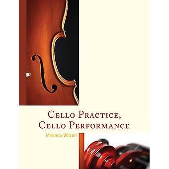 Cello Practice Cello Performance by Miranda Wilson