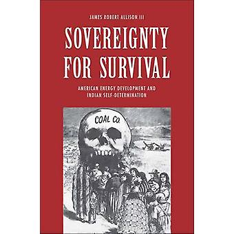 Sovereignty for Survival - American Energy Development and Indian Self