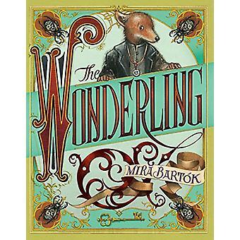 The Wonderling by Mira Bartaok - 9780763691219 Book