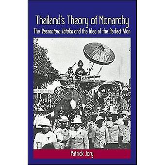 Thailand's Theory of Monarchy - The Vessantara Jataka and the Idea of