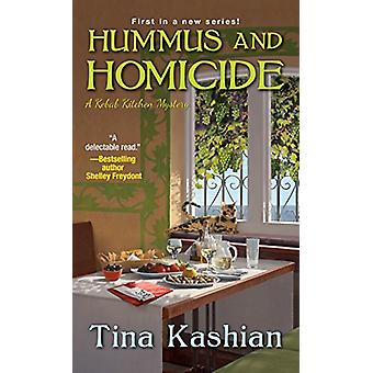 Hummus And Homicide by Tina Kashian - 9781496713476 Book